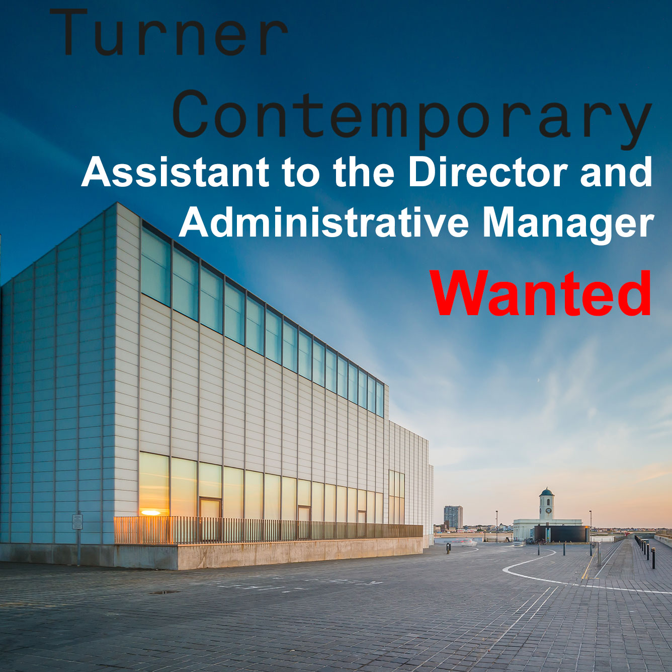 Turner Contemporary Assistant to the Director and Administrative Manager
